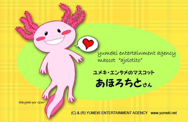 Ajolotito Ajolote Yumeki Entertainment Agency